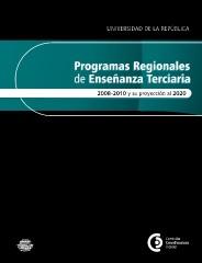 PROGRAMAS REGIONALES DE ENSEÑANZA TERCIARIA 2008-2010 Y SU PROYECCIÓN AL 2020